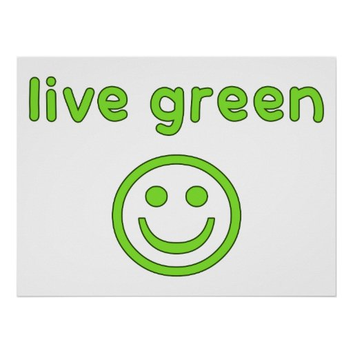 Live Green Pro Environment Eco Friendly Renewable Print