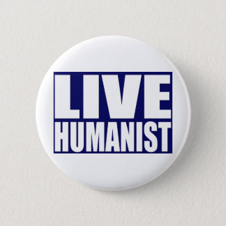 Live Humanist 6 Cm Round Badge