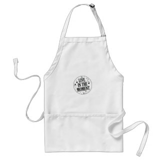 Live in the Moment Motivational Standard Apron