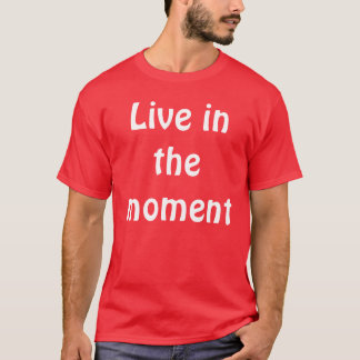 Live in the moment Red Tee