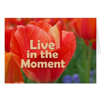 Live in the Moment w/vibrant Tulip Card