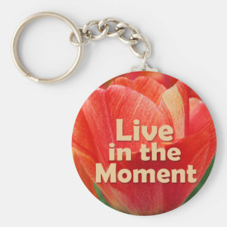 Live in the Moment w/vibrant Tulip Key Ring