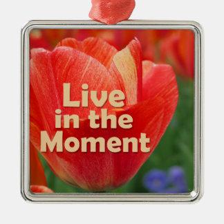 Live in the Moment w/vibrant Tulip Silver-Colored Square Decoration