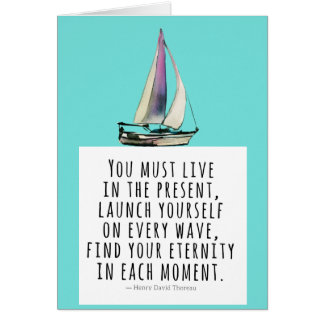 Live in the Present Sailboat Thoreau Quote Card