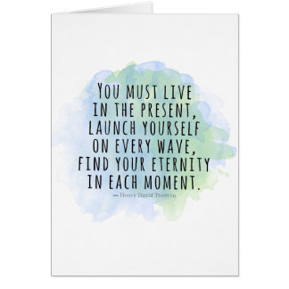Live in the Present Thoreau Quote Card