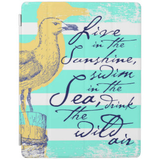 Live in the Sunshine iPad Cover
