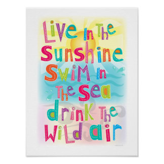 Live in the Sunshine Swim the Sea Happy Poster