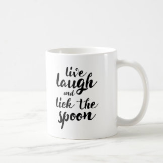 Live Laugh and Lick the Spoon Coffee Mug