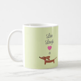 Live Laugh and Love a Dachshund Mug