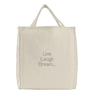 Live Laugh Dream... Embroidered Tote Bags