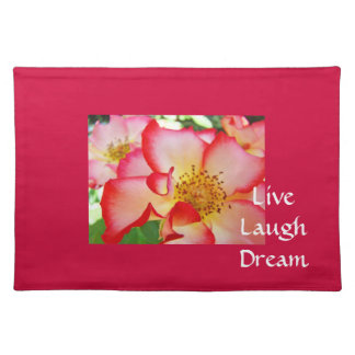 Live Laugh Dream placemats Pink Rose Flowers