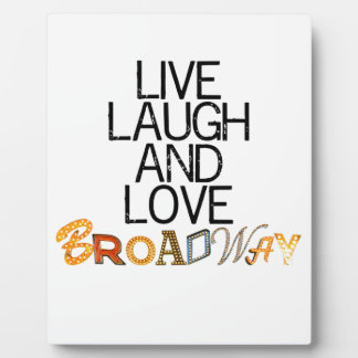 Live Laugh & Love Broadway Plaques