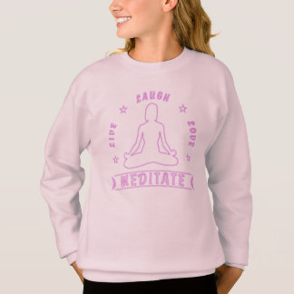 Live Laugh Love Meditate Female Text (neon) Sweatshirt
