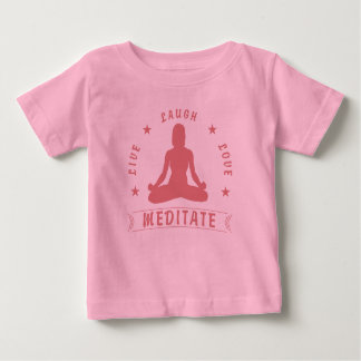 Live Laugh Love Meditate Female Text (pink) Baby T-Shirt