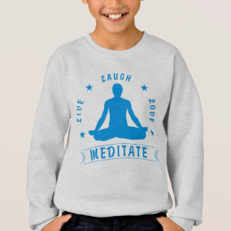 Live Laugh Love Meditate Male Text (blue) Sweatshirt