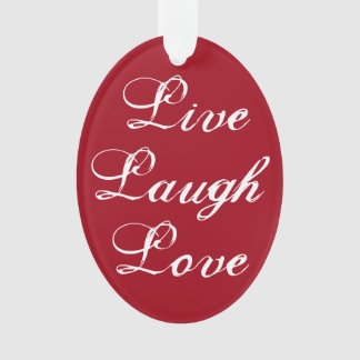 Live Laugh Love Ornament