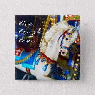 """Live, laugh, love"" quote carousel horse photo 15 Cm Square Badge"