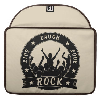 Live Laugh Love ROCK (blk) Sleeve For MacBook Pro