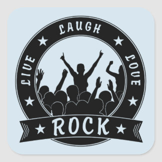 Live Laugh Love ROCK (blk) Square Sticker