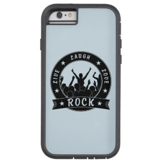 Live Laugh Love ROCK (blk) Tough Xtreme iPhone 6 Case