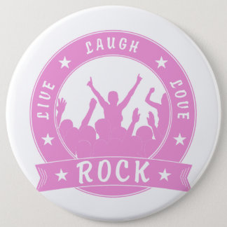 Live Laugh Love ROCK (pink) 6 Cm Round Badge
