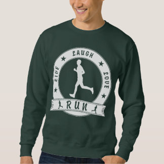 Live Laugh Love RUN male circle (wht) Sweatshirt