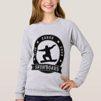 Live Laugh Love SNOWBOARD black text Sweatshirt