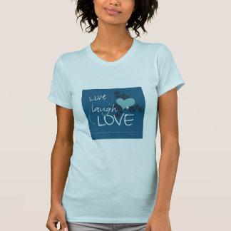live_laugh_love T-Shirt