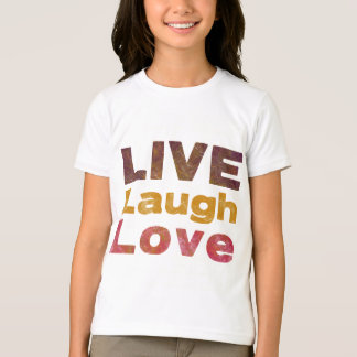 Live Laugh Love T-shirts