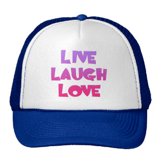 LIVE LAUGH LOVE Tshirts Gifts Trucker Hat