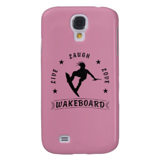 Live Laugh Love  WAKEBOARD 1 black text Samsung Galaxy S4 Case