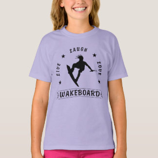Live Laugh Love  WAKEBOARD 1 black text T-Shirt
