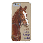 Live Laugh Ride! Horse Barely There iPhone 6 Case
