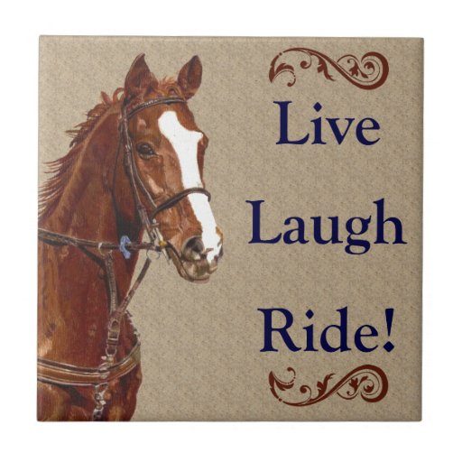 Live! Laugh! Ride! Horse Tile