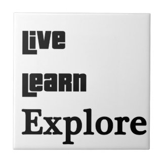 Live Learn Explore Tile