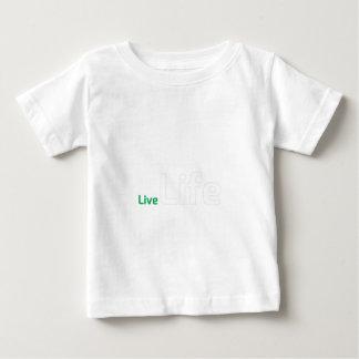 Live Life Baby T-Shirt