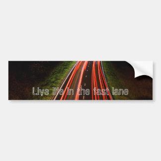 Live life in the fast lane bumper sticker
