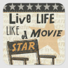 Live Life Like a Movie Star Square Sticker
