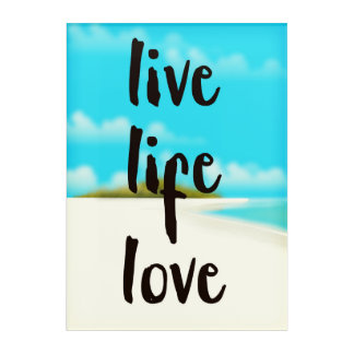 Live Life Love inspirational quote Acrylic Print