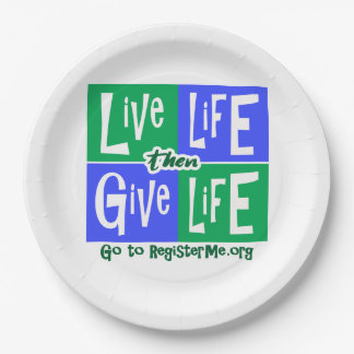 Live Life then Give Life 9 Inch Paper Plate
