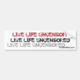'Live Life Uncensored' Bumper Sticker