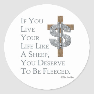 Live Like A Sheep, Get Fleeced Round Sticker
