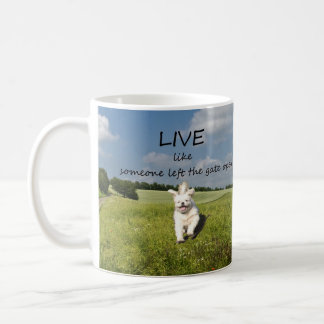 """""""Live Like Someone Left the Gate Open"""" Mug - Right"""