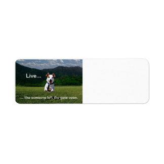 """Live Like Someone Left the Gate Open"" RA Label Return Address Label"
