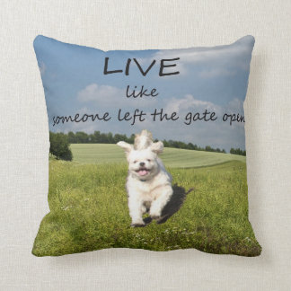 Live Like Someone Left the Gate Open: Throw Pillow