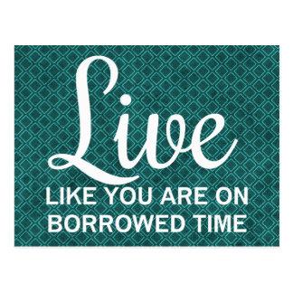 Live Like You are on Borrowed Time Postcard