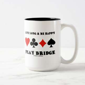 Live Long & Be Happy Play Bridge (Four Card Suits) Two-Tone Coffee Mug
