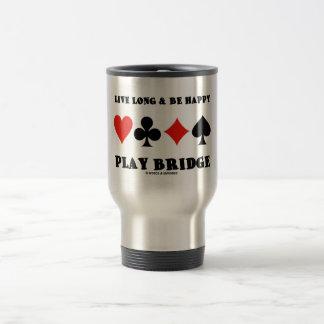 Live Long & Be Happy Play Bridge (Four Card Suits) Travel Mug