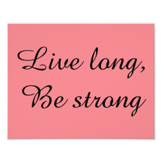 Live Long, Be Strong Photo Print
