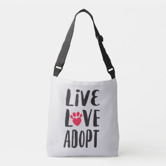 Live. Love. Adopt Pet Adoption Crossbody Bag